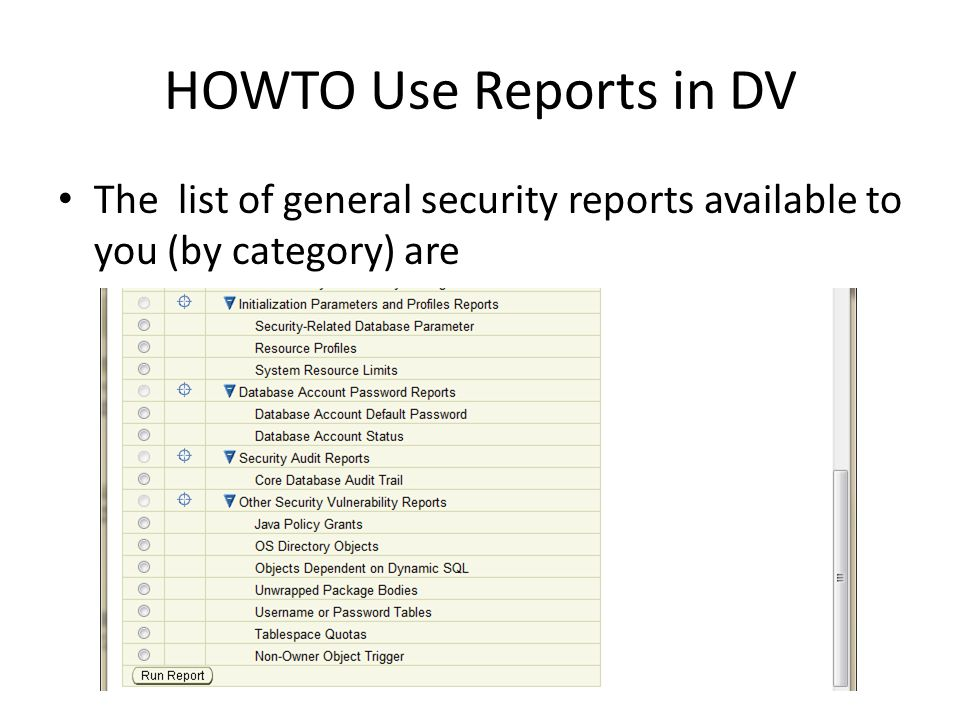 HOWTO Use Reports in DV The list of general security reports available to you (by category) are