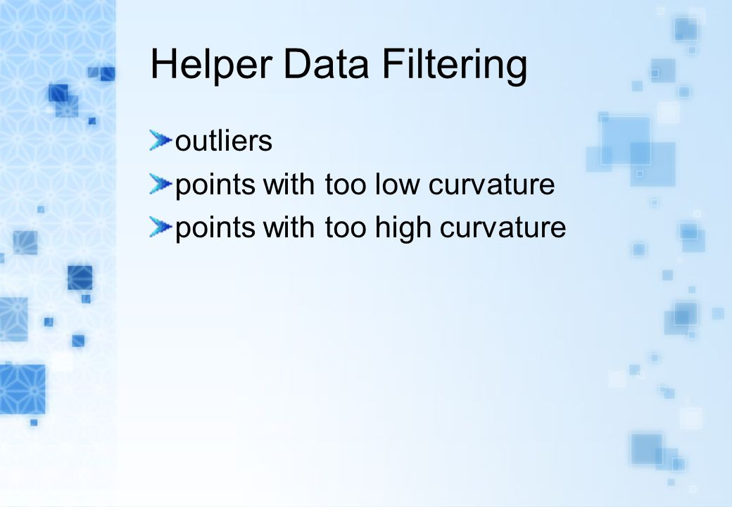 Helper Data Filtering outliers points with too low curvature points with too high curvature
