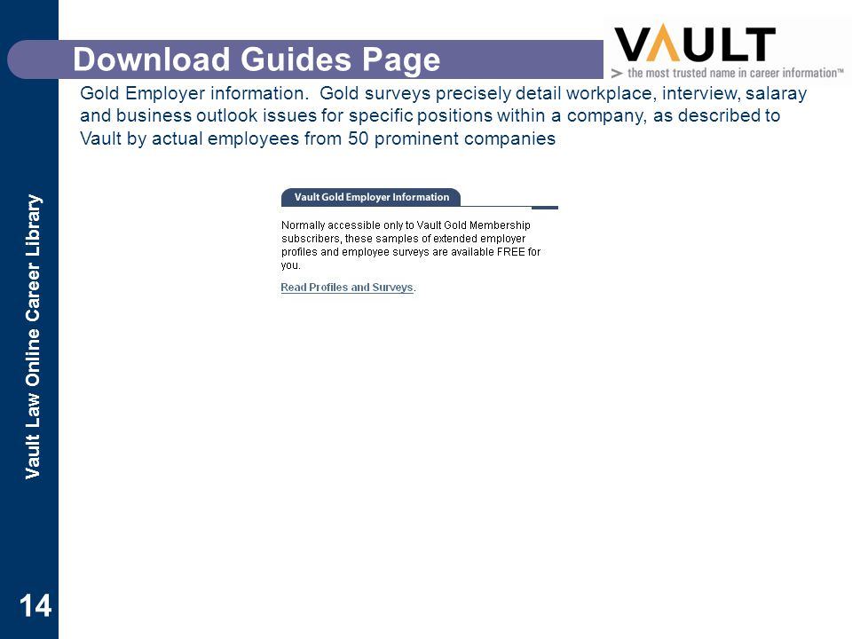 Vault Law Online Career Library 14 Download Guides Page Gold Employer information.