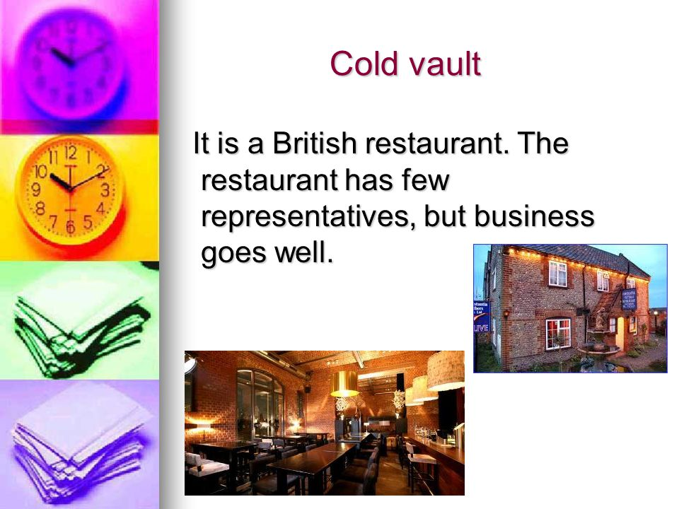 Cold vault Cold vault It is a British restaurant.