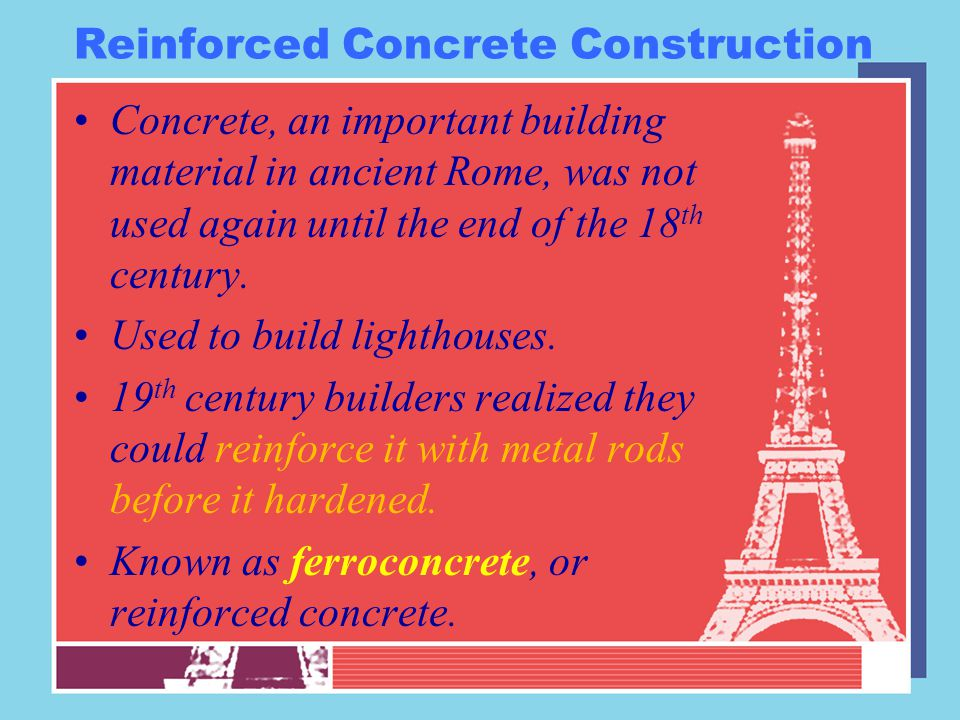 Reinforced Concrete Construction Concrete, an important building material in ancient Rome, was not used again until the end of the 18 th century.