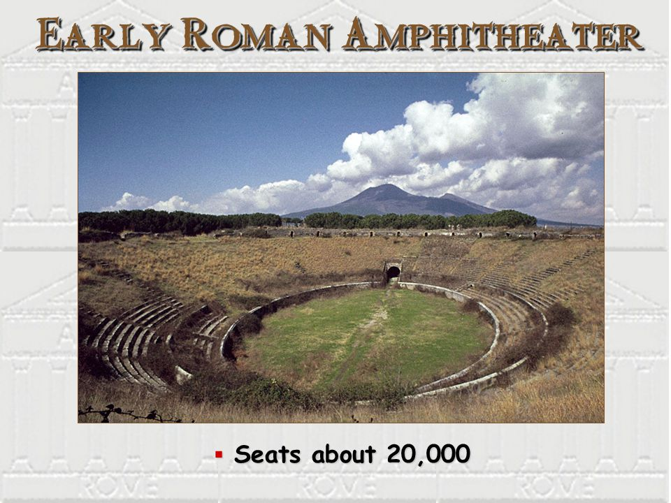Early Roman Amphitheater  Seats about 20,000