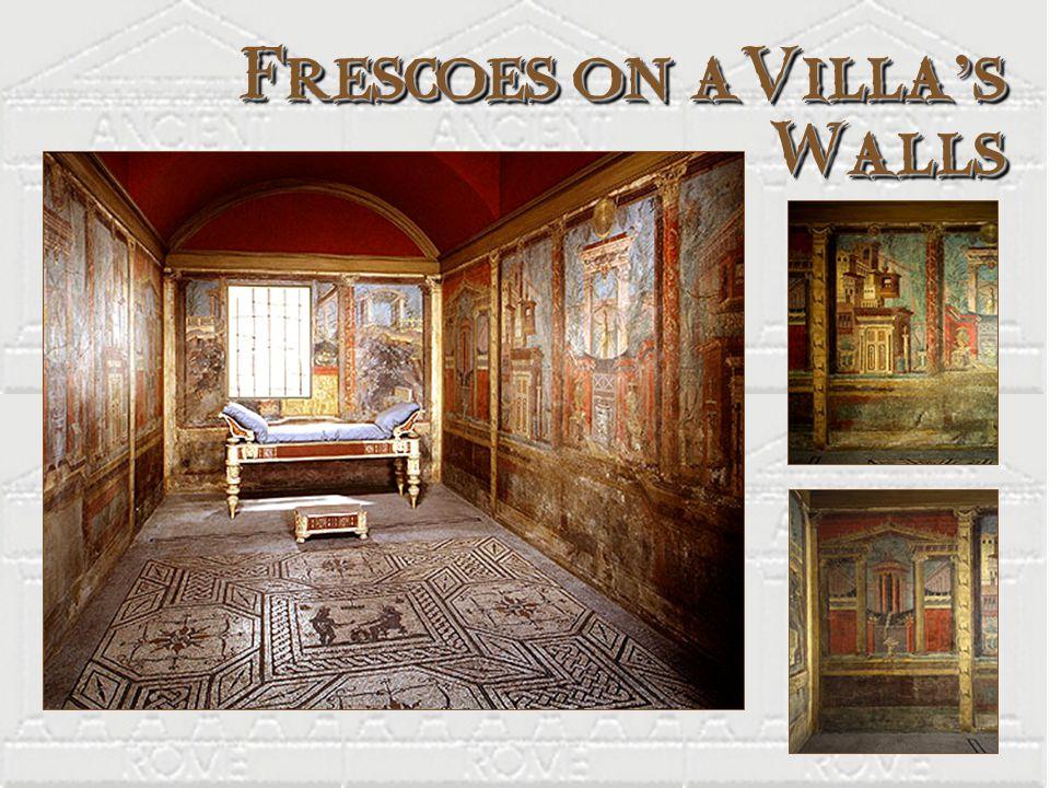 Frescoes on aVilla ' s Walls Frescoes on aVilla ' s Walls