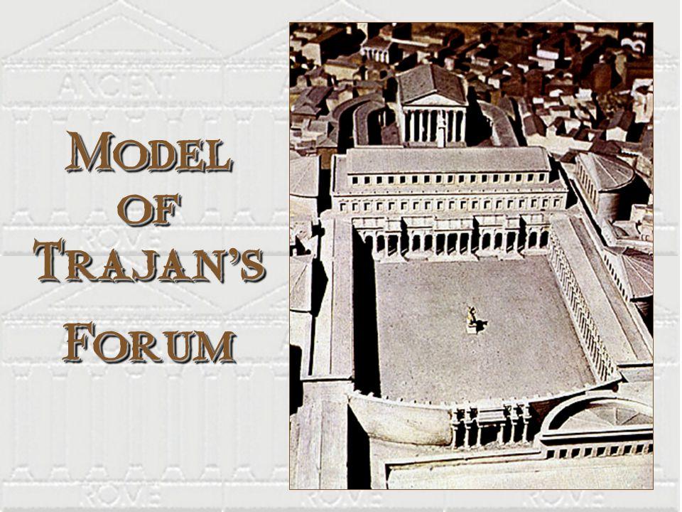 Model of Trajan ' s Forum Forum