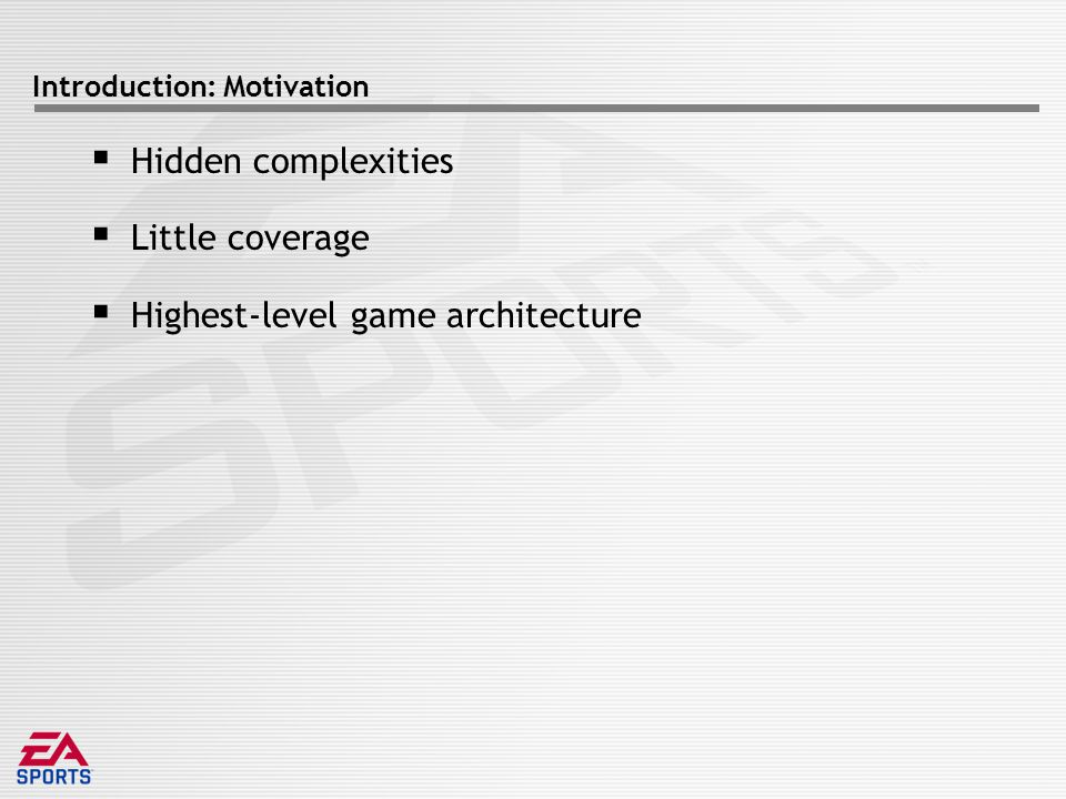 Architecture: Game loop complexity Complexity Time Concurrency Coupling