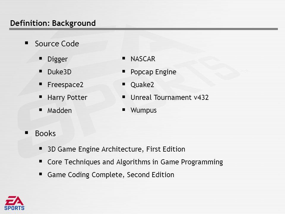 Definition: Pseudocode pattern GameLoop() { Startup(); while (!done) { GetInput(); Sim(); Render(); } Shutdown(); }