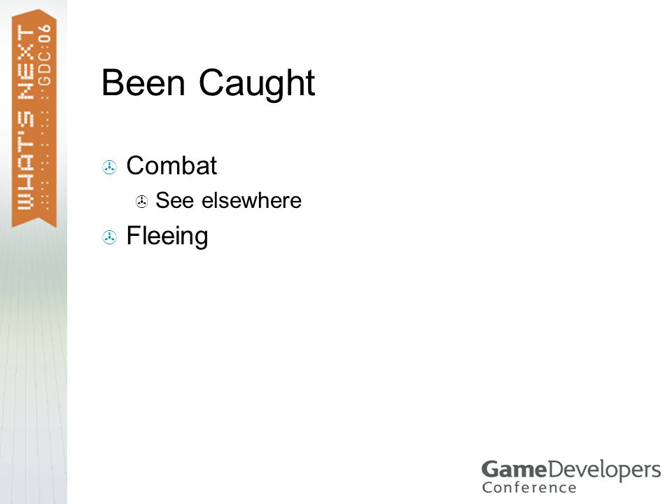 Been Caught  Combat  See elsewhere  Fleeing