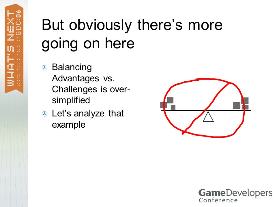 But obviously there's more going on here  Balancing Advantages vs.