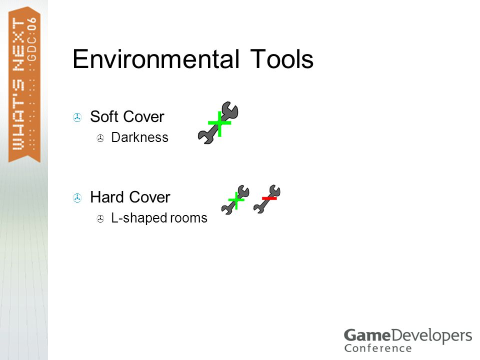 Environmental Tools  Soft Cover  Darkness  Hard Cover  L-shaped rooms