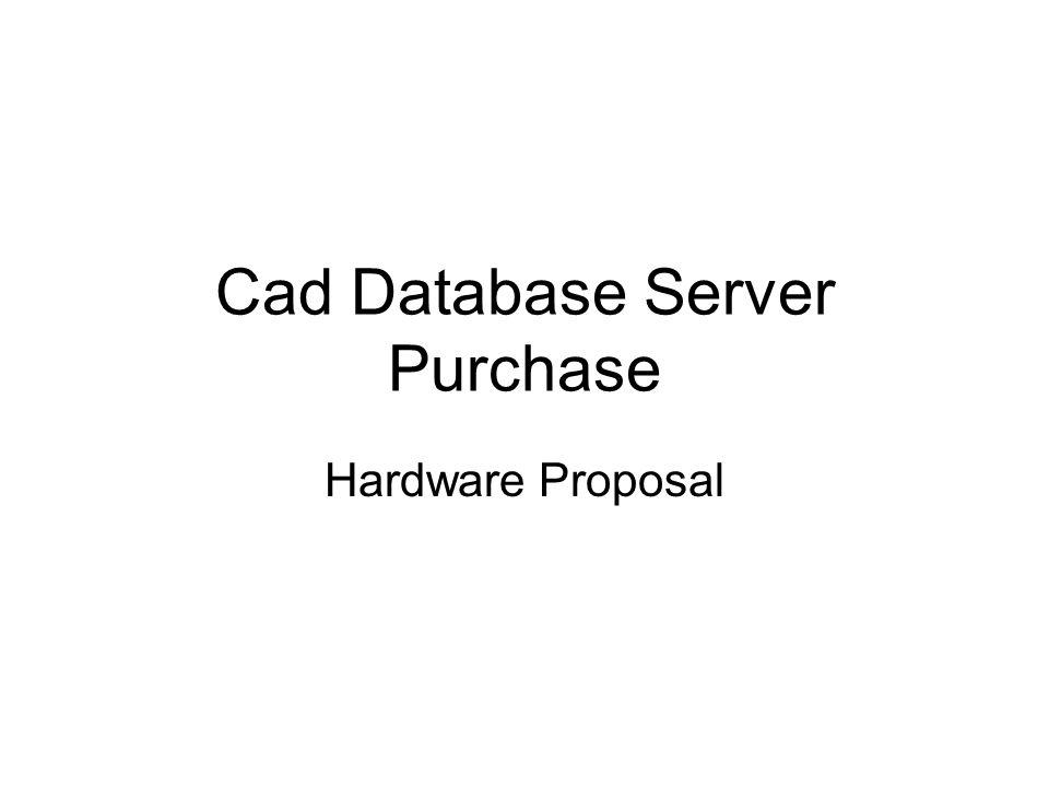Cad Database Server Purchase Hardware Proposal