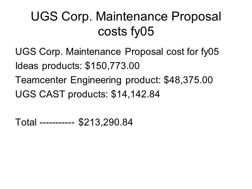 UGS Corp. Maintenance Proposal costs fy05 UGS Corp.