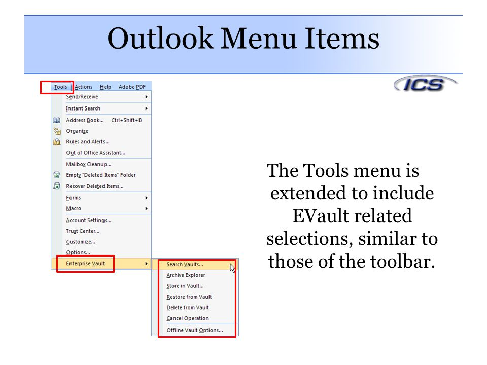 Outlook Menu Items The Tools menu is extended to include EVault related selections, similar to those of the toolbar.