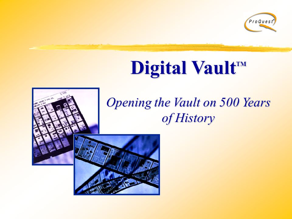 Digital Vault TM Opening the Vault on 500 Years of History
