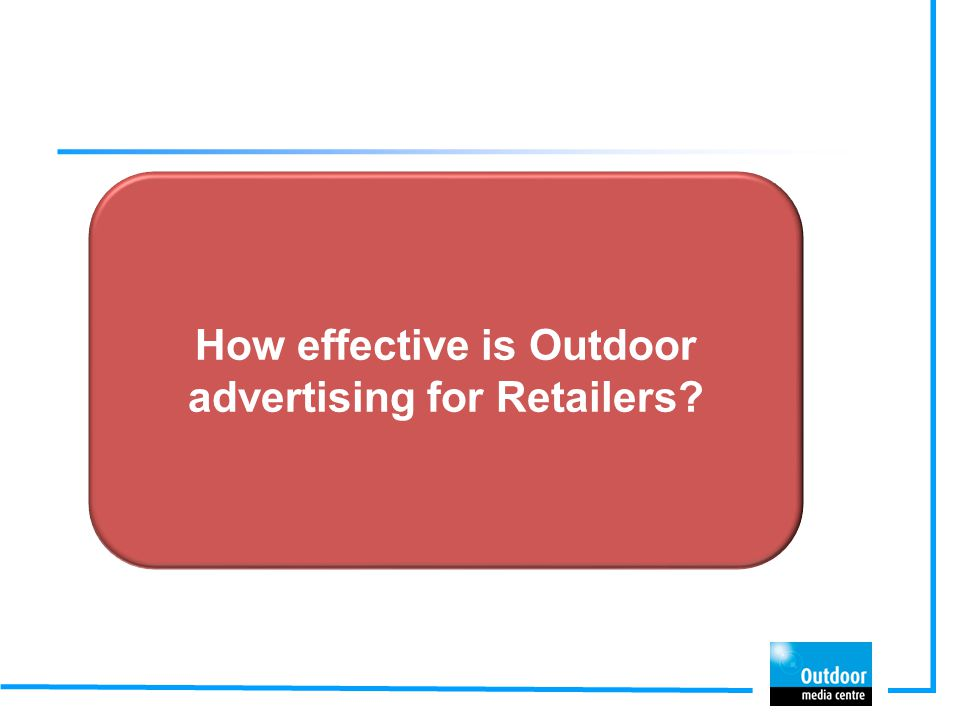 How effective is Outdoor advertising for Retailers?