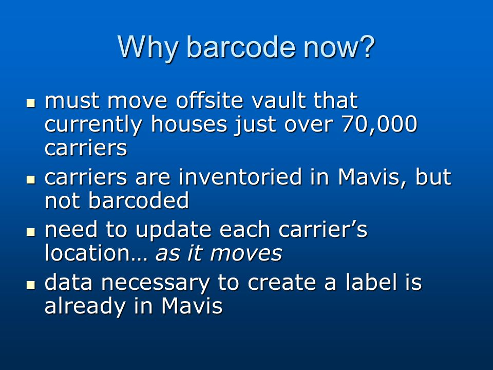 Why barcode now.