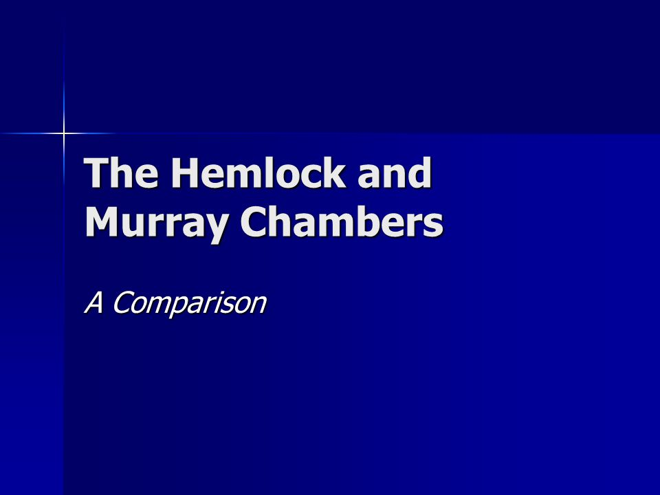 The Hemlock and Murray Chambers A Comparison
