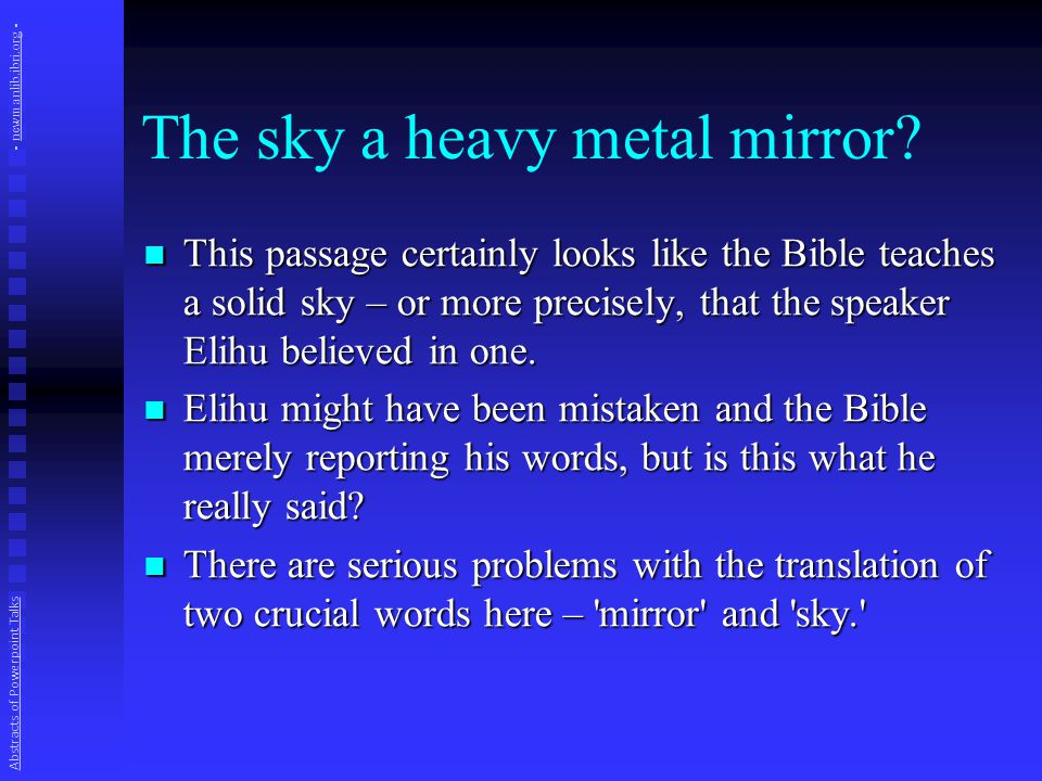 The sky a heavy metal mirror? This passage certainly looks like the Bible teaches a solid sky – or more precisely, that the speaker Elihu believed in