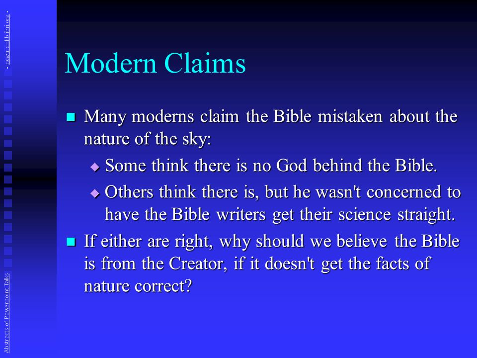 Modern Claims Many moderns claim the Bible mistaken about the nature of the sky: Many moderns claim the Bible mistaken about the nature of the sky: 