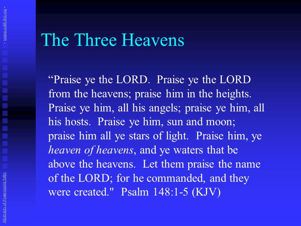 The Three Heavens Praise ye the LORD.