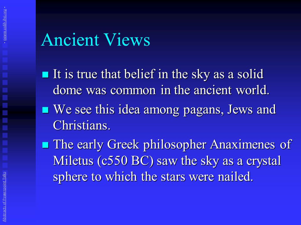 Ancient Views After this, on the second day, [God] placed the heavens over the whole world, and separated it from the other parts….