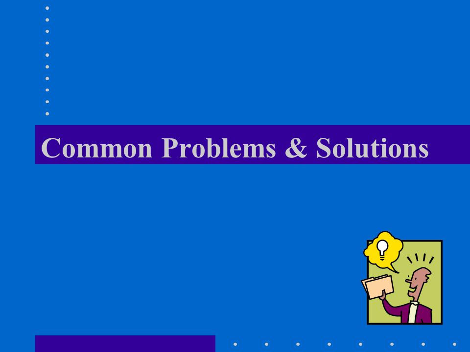 Common Problems & Solutions