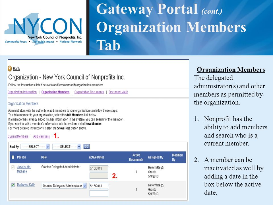 Gateway Portal (cont.) Organization Members Tab Organization Members The delegated administrator(s) and other members as permitted by the organization