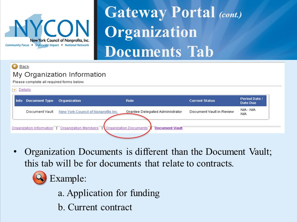 Gateway Portal (cont.) Organization Documents Tab Organization Documents is different than the Document Vault; this tab will be for documents that rel