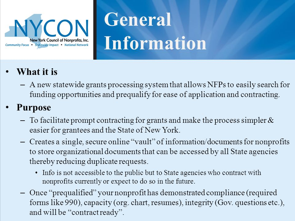 General Information What it is – A new statewide grants processing system that allows NFPs to easily search for funding opportunities and prequalify f