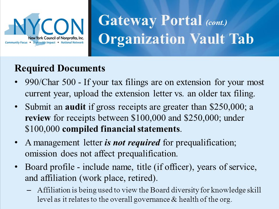 Required Documents 990/Char 500 - If your tax filings are on extension for your most current year, upload the extension letter vs. an older tax filing