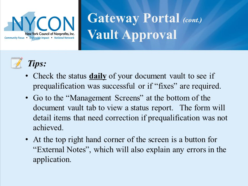 "Gateway Portal (cont.) Vault Approval Tips: Check the status daily of your document vault to see if prequalification was successful or if ""fixes"" are"