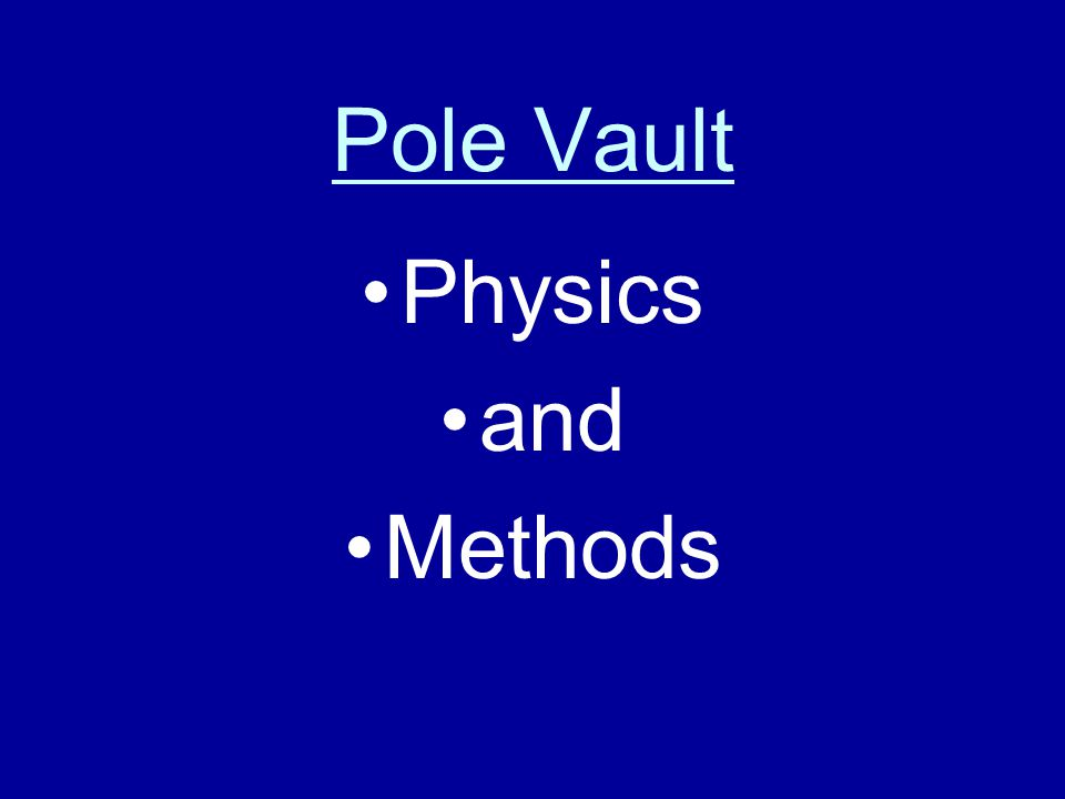 Pole Vault Physics and Methods