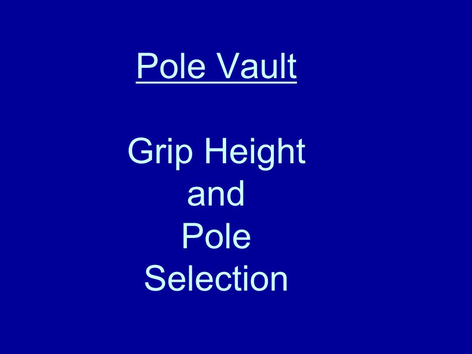 Pole Vault Grip Height and Pole Selection