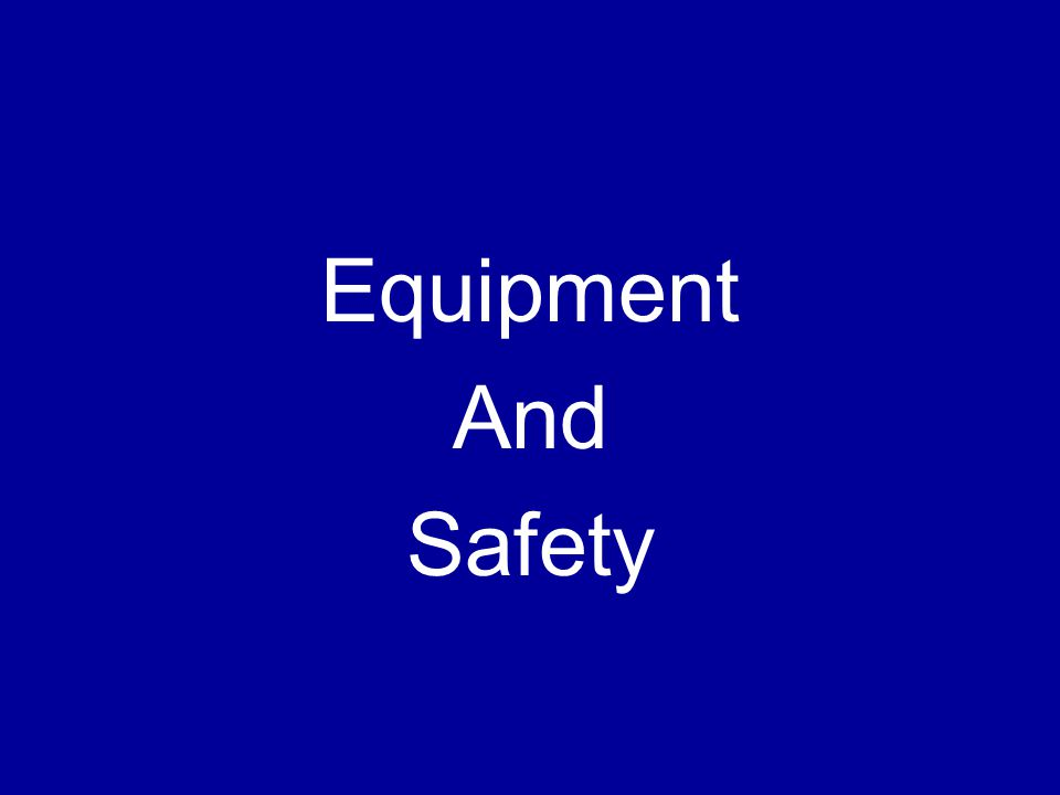 Equipment And Safety