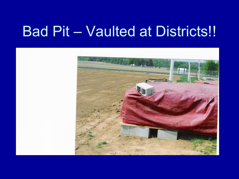Bad Pit – Vaulted at Districts!!