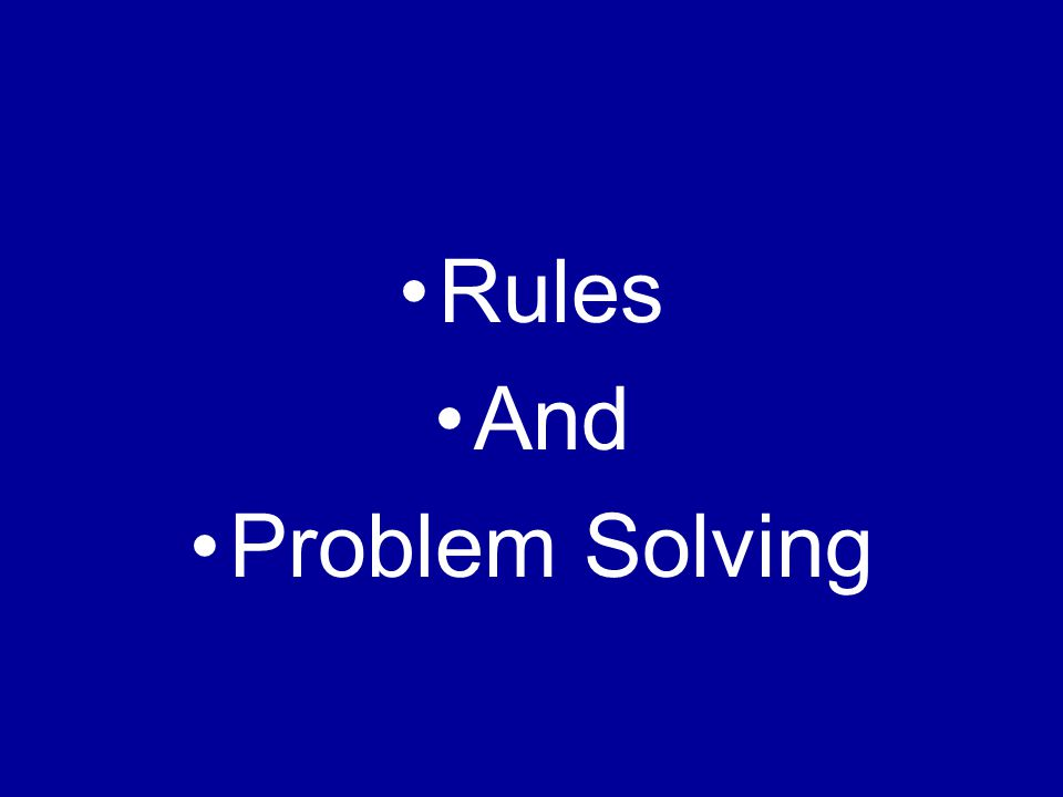 Rules And Problem Solving