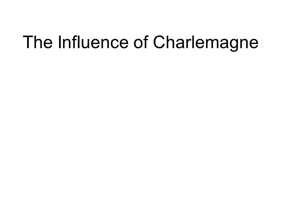 The Influence of Charlemagne