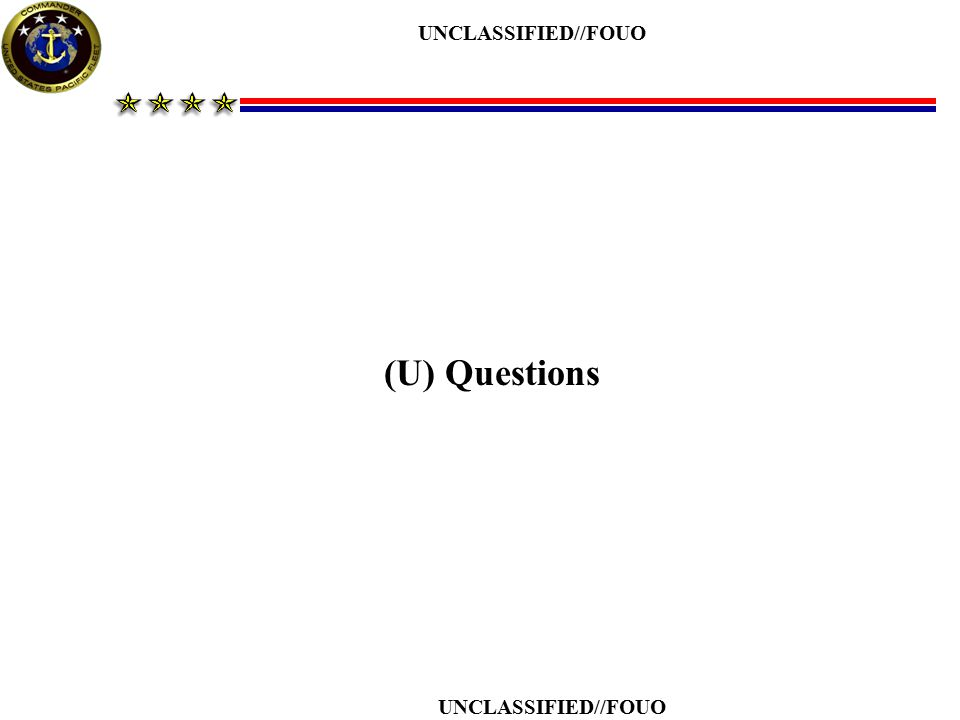 UNCLASSIFIED//FOUO (U) Questions