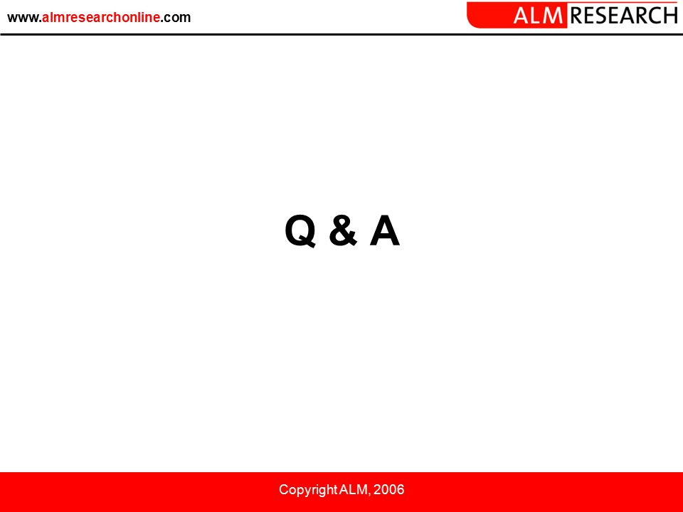 www.almresearchonline.com Copyright ALM, 2006 Q & A