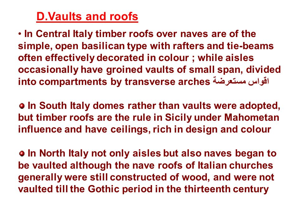 In Central Italy timber roofs over naves are of the simple, open basilican type with rafters and tie-beams often effectively decorated in colour ; whi