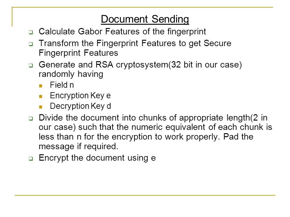 Document Sending  Calculate Gabor Features of the fingerprint  Transform the Fingerprint Features to get Secure Fingerprint Features  Generate and