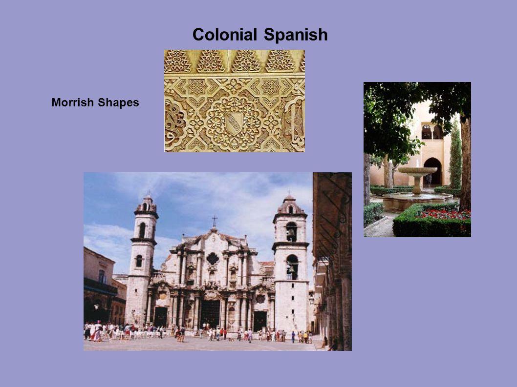 Colonial Spanish Morrish Shapes