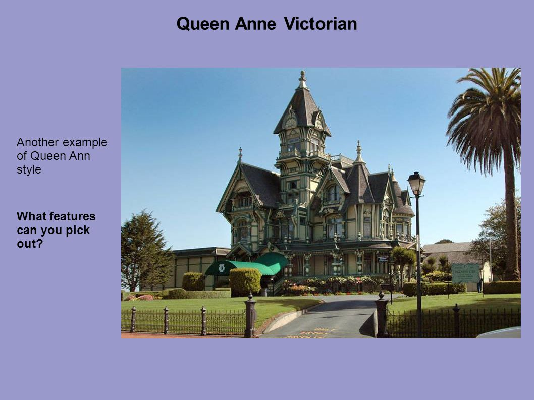 What features can you pick out? Another example of Queen Ann style Queen Anne Victorian