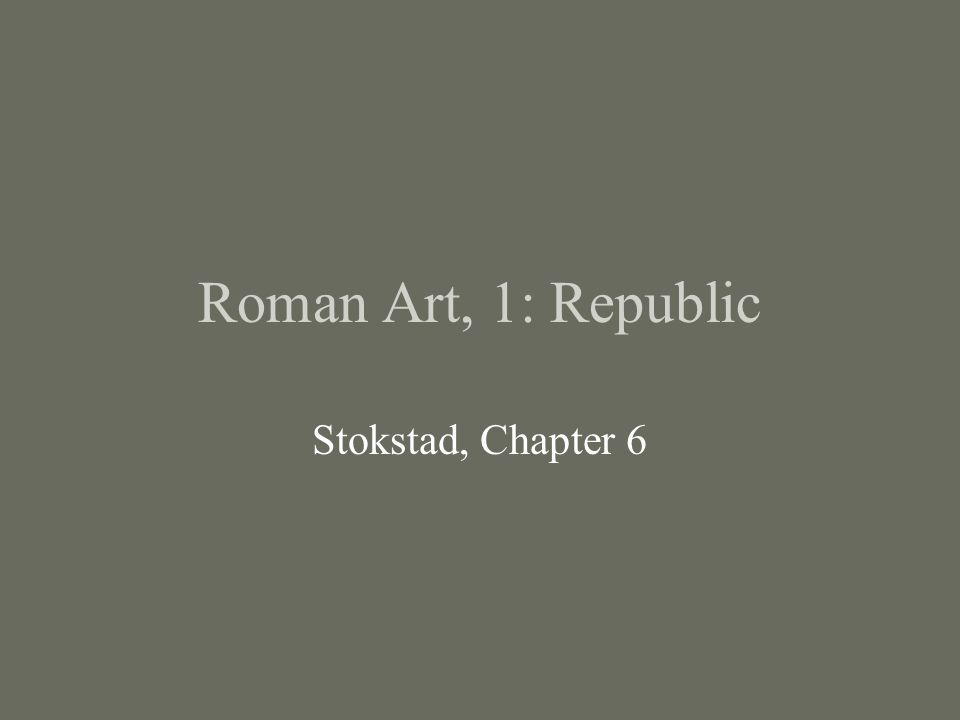 Roman Art, 1: Republic Stokstad, Chapter 6