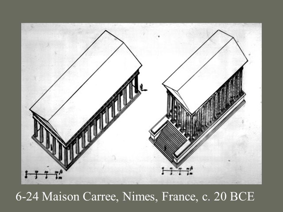 6-24 Maison Carree, Nimes, France, c. 20 BCE