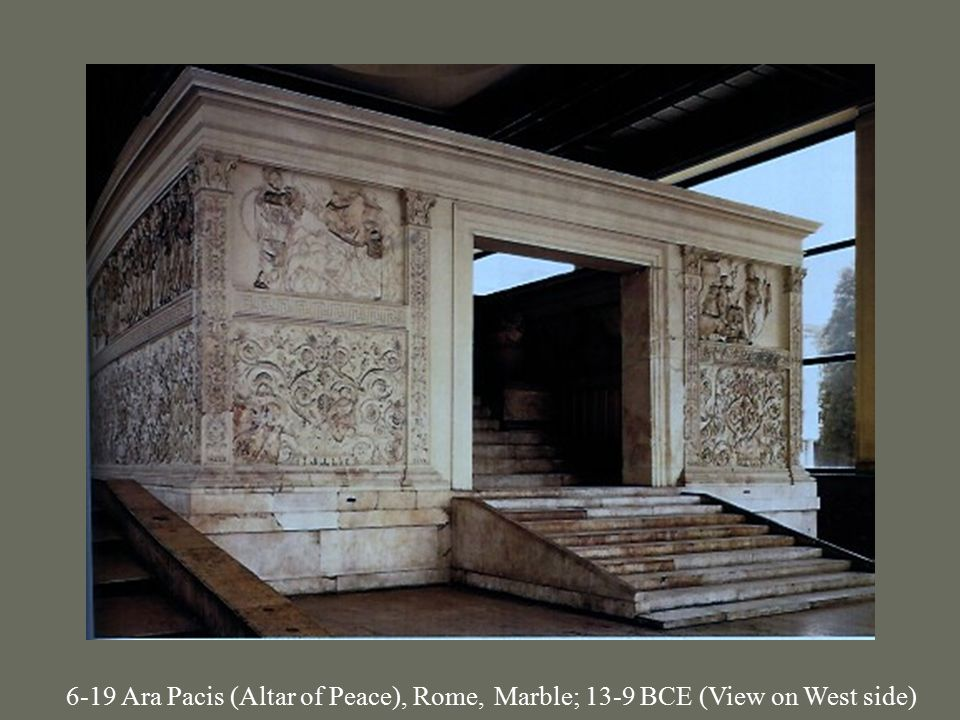 6-19 Ara Pacis (Altar of Peace), Rome, Marble; 13-9 BCE (View on West side)
