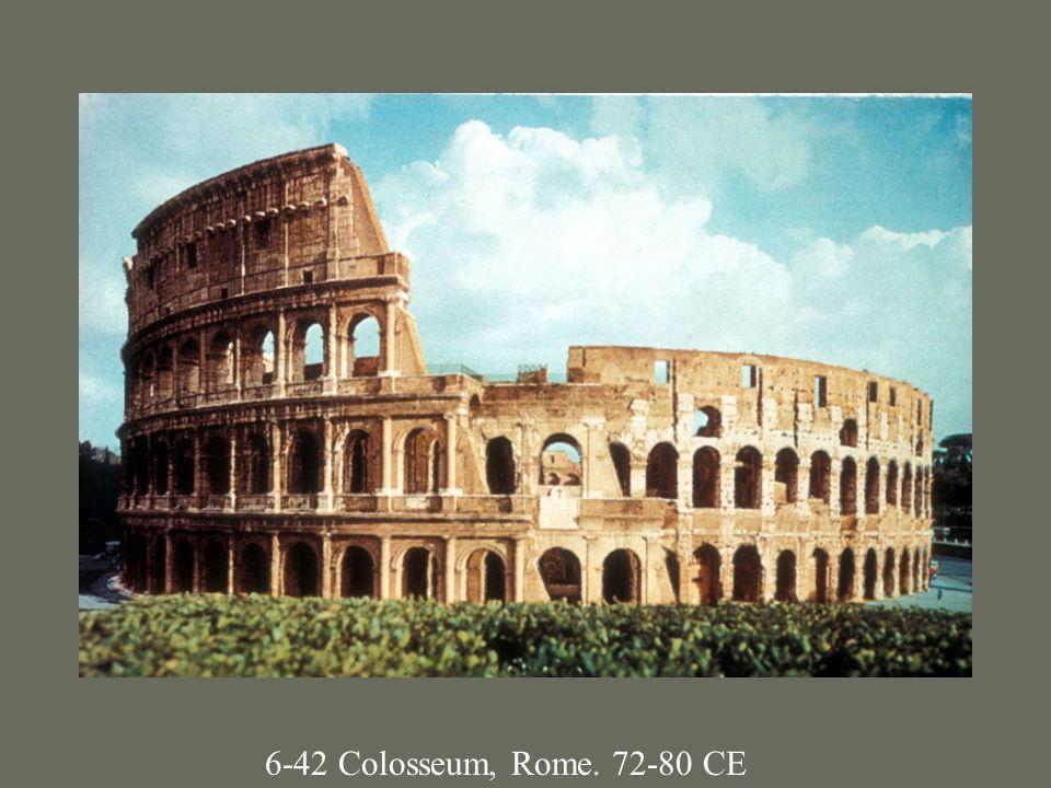 6-42 Colosseum, Rome. 72-80 CE