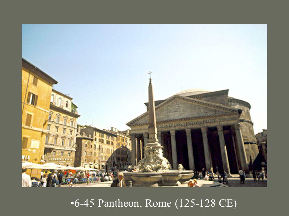 6-45 Pantheon, Rome (125-128 CE)