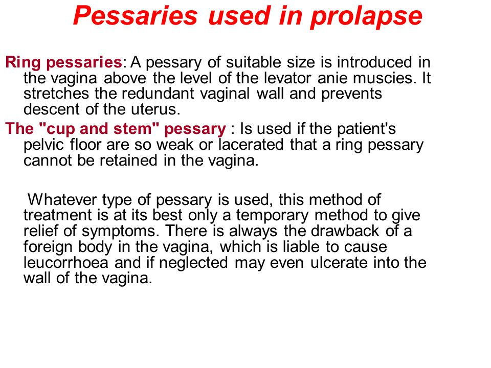 Uterine Prolapse Pessary Pessaries used in prolapse