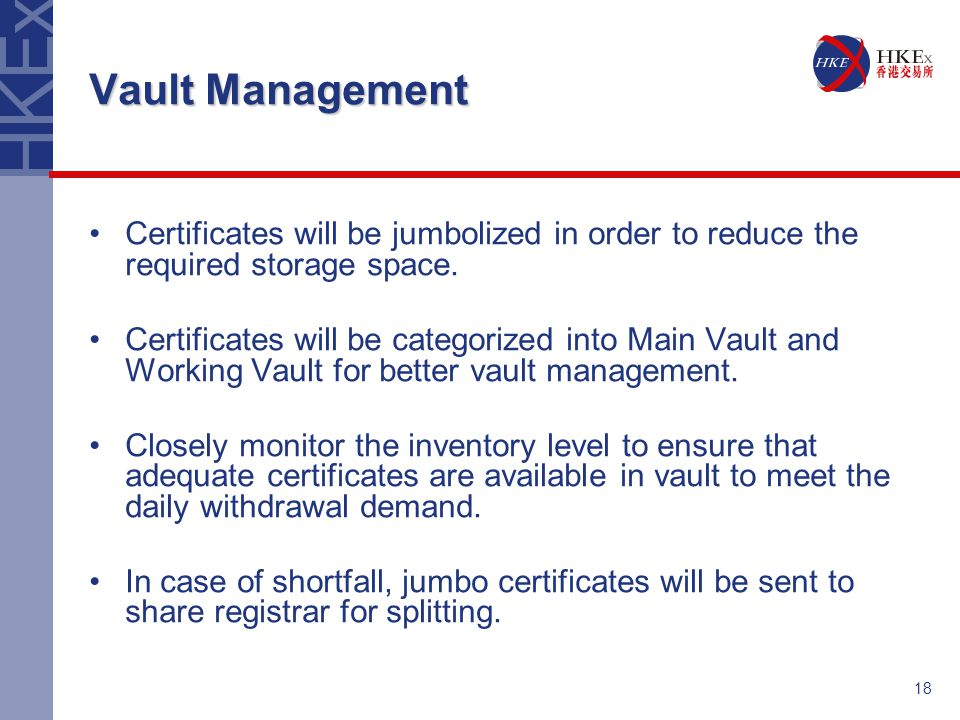 18 Vault Management Certificates will be jumbolized in order to reduce the required storage space.