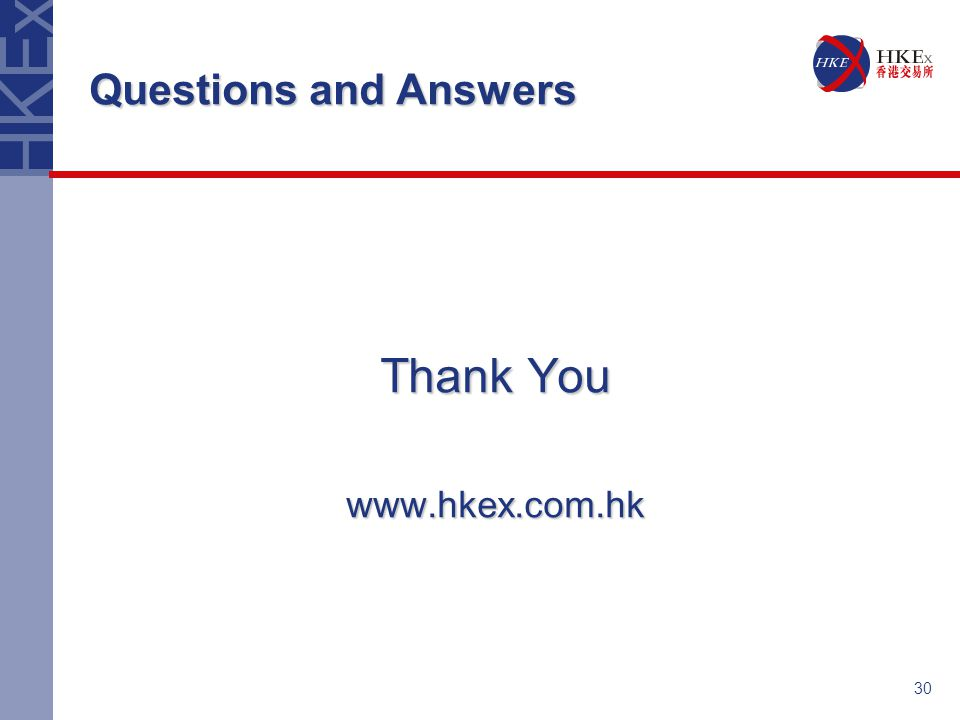 30 Questions and Answers Thank You www.hkex.com.hk